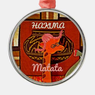 Funny Giraffe with cool text Hakuna Matata Metal Ornament