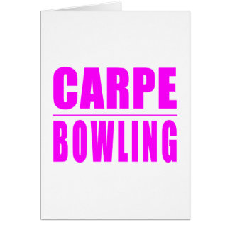 Funny Girl Bowlers Quotes  : Carpe Bowling Card