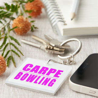 Funny Girl Bowlers Quotes  : Carpe Bowling Keychain