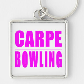 Funny Girl Bowlers Quotes  : Carpe Bowling Silver-Colored Square Keychain