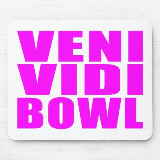 Funny Girl Bowling Quotes : Veni Vidi Bowl Mouse Pad