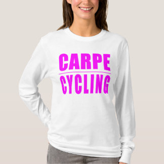Funny Girl Cyclists Quotes  : Carpe Cycling T-Shirt