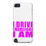 Funny Girl Drivers Quotes I Drive Therefore I am iPod Touch 5G Cases