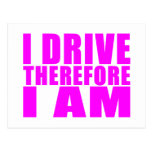 Funny Girl Drivers Quotes  I Drive Therefore I am Postcard