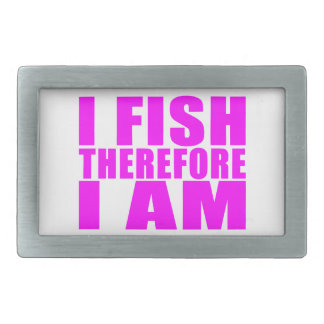 Funny Girl Fishing Quotes  : I Fish Therefore I am Belt Buckles