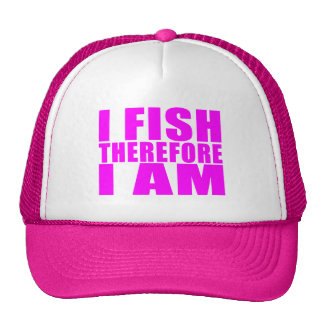 Funny Girl Fishing Quotes  : I Fish Therefore I am Mesh Hat
