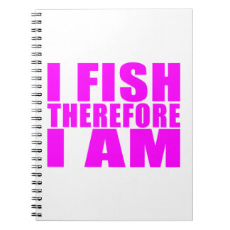 Funny Girl Fishing Quotes  : I Fish Therefore I am Notebook