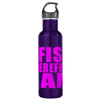 Funny Girl Fishing Quotes  : I Fish Therefore I am Stainless Steel Water Bottle