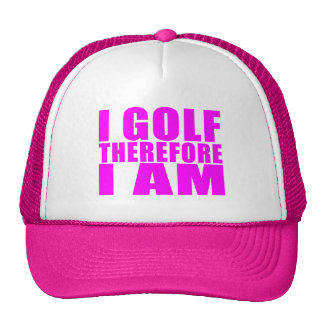 Funny Girl Golfers Quotes  : I Golf therefore I am Trucker Hat