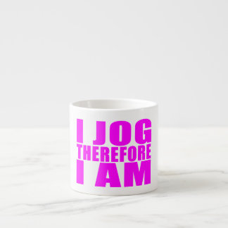 Funny Girl Joggers Quotes  : I Jog Therefore I am Espresso Cup