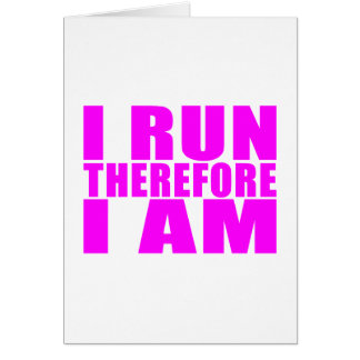 Funny Girl Runners Quotes  : I Run Therefore I am Card