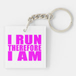Funny Girl Runners Quotes  : I Run Therefore I am Square Acrylic Key Chains