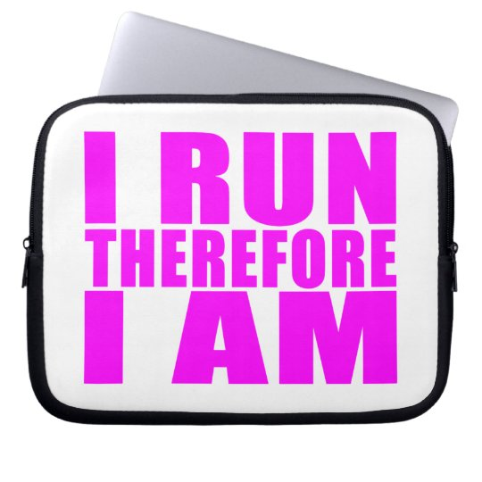 Funny Girl Runners Quotes  : I Run Therefore I am Laptop Sleeve