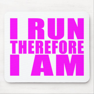 Funny Girl Runners Quotes  : I Run Therefore I am Mouse Pads