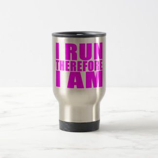 Funny Girl Runners Quotes  : I Run Therefore I am Mugs