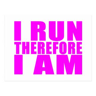 Funny Girl Runners Quotes  : I Run Therefore I am Postcard