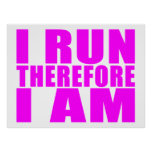 Funny Girl Runners Quotes  : I Run Therefore I am Poster