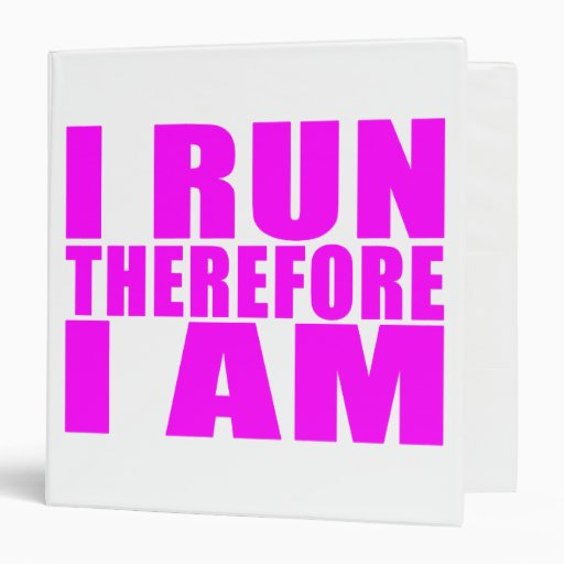 Funny Girl Runners Quotes  : I Run Therefore I am Vinyl Binder