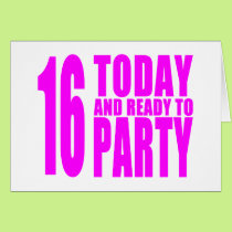 Funny Girls Birthdays  16 Today and Ready to Party Card