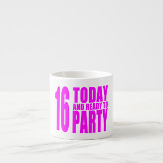 Funny Girls Birthdays  16 Today and Ready to Party Espresso Cup