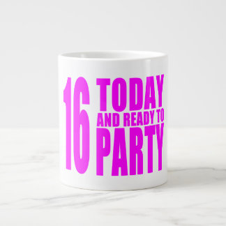 Funny Girls Birthdays  16 Today and Ready to Party Giant Coffee Mug