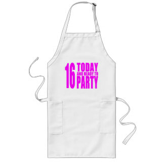 Funny Girls Birthdays  16 Today and Ready to Party Long Apron