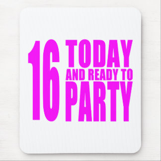 Funny Girls Birthdays  16 Today and Ready to Party Mouse Pad