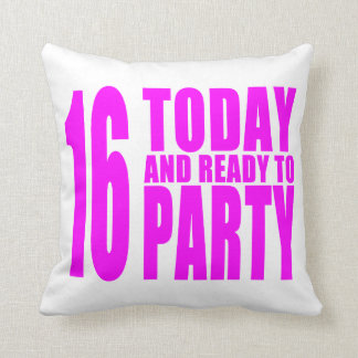 Funny Girls Birthdays  16 Today and Ready to Party Pillow