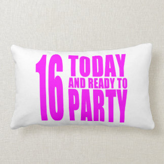 Funny Girls Birthdays  16 Today and Ready to Party Pillows
