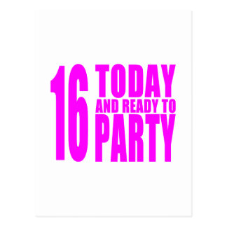 Funny Girls Birthdays  16 Today and Ready to Party Postcard