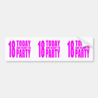 Funny Girls Birthdays  18 Today and Ready to Party Bumper Sticker