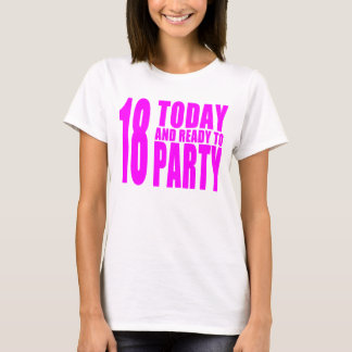Funny Girls Birthdays  18 Today and Ready to Party T-Shirt