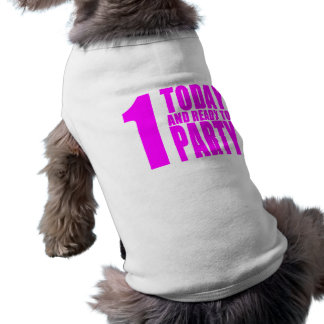 Funny Girls Birthdays  1 Today and Ready to Party Doggie T Shirt