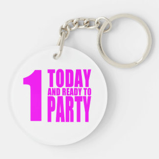 Funny Girls Birthdays  1 Today and Ready to Party Double-Sided Round Acrylic Keychain