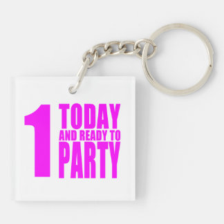 Funny Girls Birthdays  1 Today and Ready to Party Double-Sided Square Acrylic Keychain