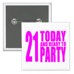 Funny Girls Birthdays  21 Today and Ready to Party Pins