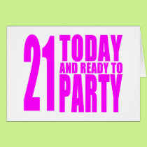 Funny Girls Birthdays  21 Today and Ready to Party Card
