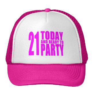 Funny Girls Birthdays  21 Today and Ready to Party Trucker Hat