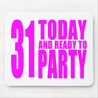 Funny Girls Birthdays  31 Today and Ready to Party Mouse Pad