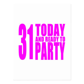 Funny Girls Birthdays  31 Today and Ready to Party Postcard