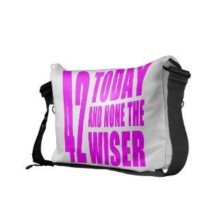 Funny Girls Birthdays  42 Today and None the Wiser Courier Bags