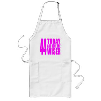 Funny Girls Birthdays : 44 Today and None the Wise Long Apron
