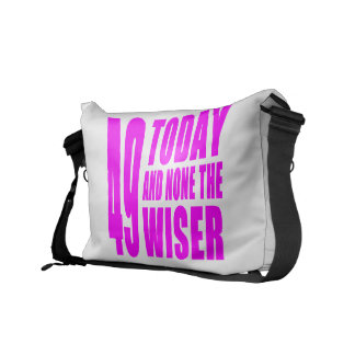 Funny Girls Birthdays  49 Today and None the Wiser Messenger Bag