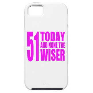 Funny Girls Birthdays  51 Today and None the Wiser iPhone SE/5/5s Case