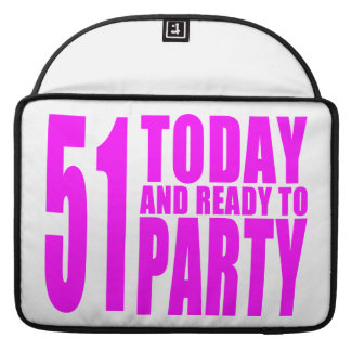 Funny Girls Birthdays  51 Today and Ready to Party Sleeve For MacBook Pro