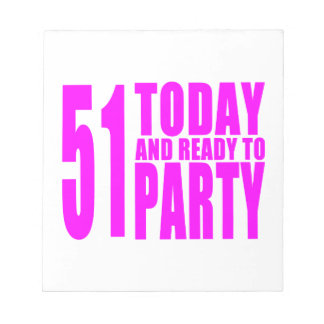 Funny Girls Birthdays  51 Today and Ready to Party Memo Notepad
