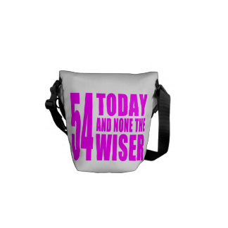 Funny Girls Birthdays  54 Today and None the Wiser Messenger Bag