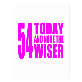 Funny Girls Birthdays  54 Today and None the Wiser Postcard