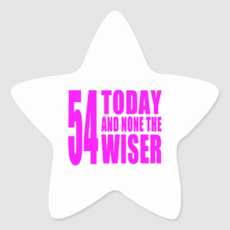 Funny Girls Birthdays  54 Today and None the Wiser Star Sticker