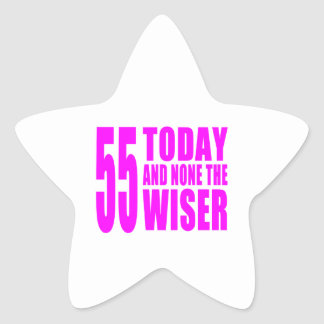 Funny Girls Birthdays  55 Today and None the Wiser Star Sticker